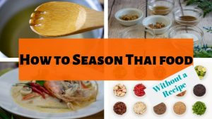 How to season Thai food without a recipe